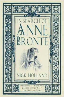 In Search of Anne Bronte by Nick Holland - Cover for Paperback edition to be released in May 2017
